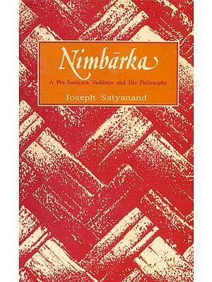 Nimbarka (A Pre-Samkara Vedantin and His Philosophy): An Old and Rare Book