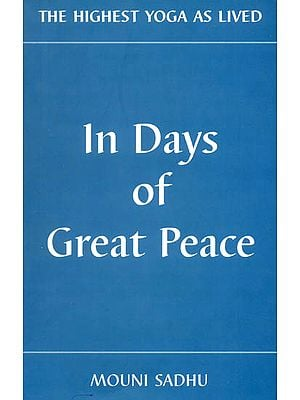 In Days of Great Peace (The Highest Yoga As Lived)