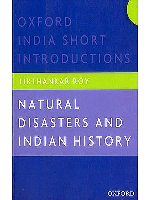 Natural Disasters and Indian History (Oxford India Short Introducations)