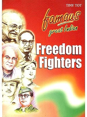 Famous Great Indian Freedom Fighters