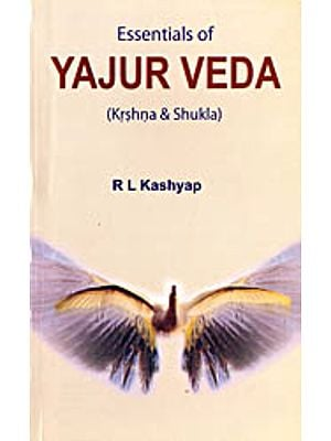 Essentials of Yajur Veda (Krshna and Shukla)