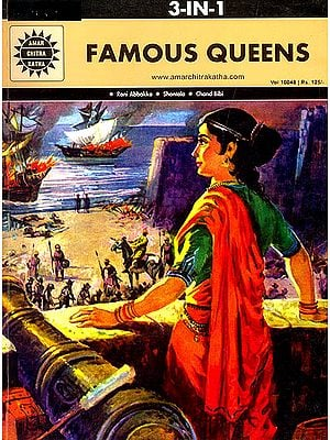 Famous Queens : Rani Abbakka, Shantala, Chand Bibo (3 in 1 Comic)