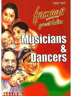 Famous Great Indian Musicians and Dancers