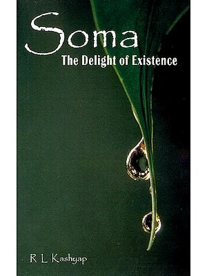 Soma (The Delight of Existence) (Sanskirt Text with Transliteration and English Translation)