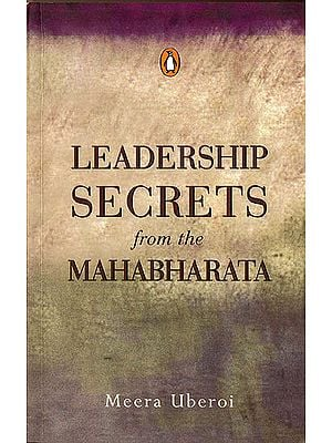Leadership Secrets From The Mahabharata