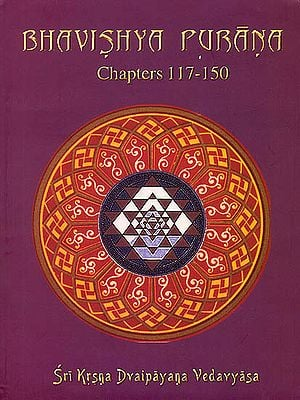 Bhavishya Purana : Chapters 117-150 (Volume 4) (Transliteration and English Translation)