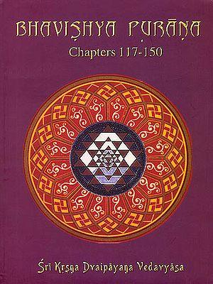 Bhavishya Purana : Chapters 117-150 (Volume 4) (Transliteration and English Translation)