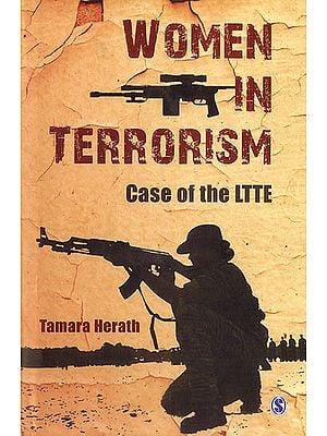 Women in Terrorism (Case of The LTTE)