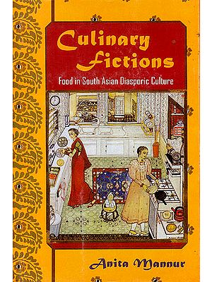 Culinary Fiction: Food in South Asian Diasporic Culture