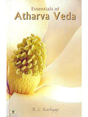 Essentials of Atharva Veda
