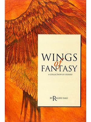 Wings of Fantasy (A Collection of Stories)