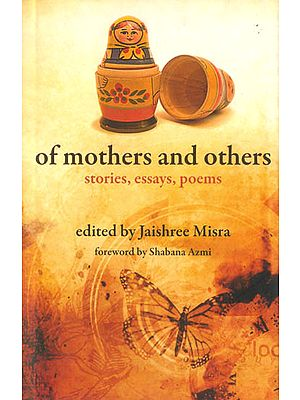 Of Mother and Others Stories, Essays, Poems