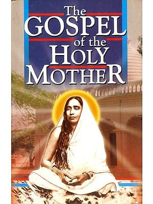 The Gospel of The Holy Mother Sri Sarada Devi