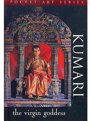 Kumari: The Virgin Goddess