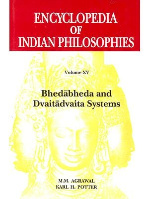 Encyclopedia Indian Philosophies: Bhedabheda and Dvaitadvaita Systems (Volume XV)