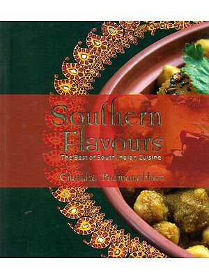 Southern Flavours (The Best of South Indian Cuisine)