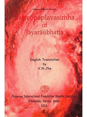 Tattvopaplavamsimha of Jayarasibhatta (Sasnkrit Text With Transliteration and English Translation)