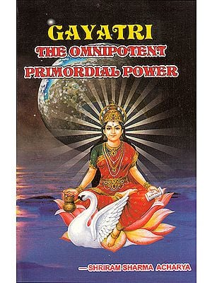 Gayatri (The Omnipotent Primordial Power)