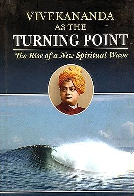 Vivekananda As The Turning Point (The Rise of a New Spiritual Wave)
