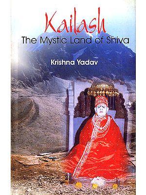 Kailas (The Mystic Land of Shiva)