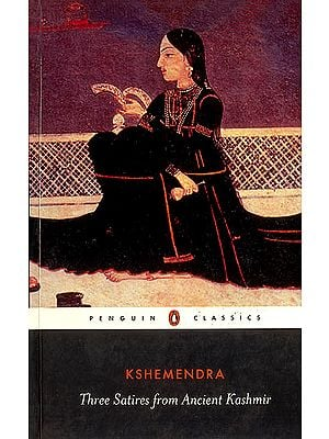 Three Satires: From Ancient Kashmir (Kshemendra)