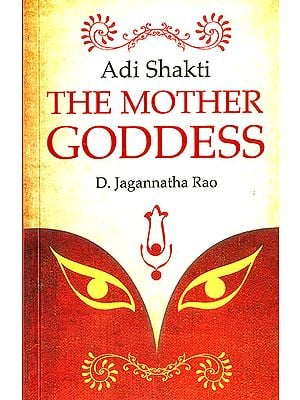 Adi Shakti - The Mother Goddess