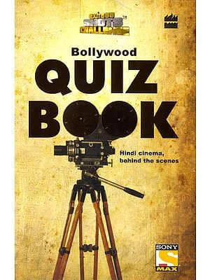 Bollywood Quiz Book (Hindi Cinema Behind The Scenes)
