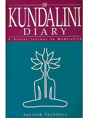 Kundalini Diary (A Visual Journey in Meditation)