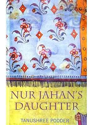 Nur Jahan's Daughter