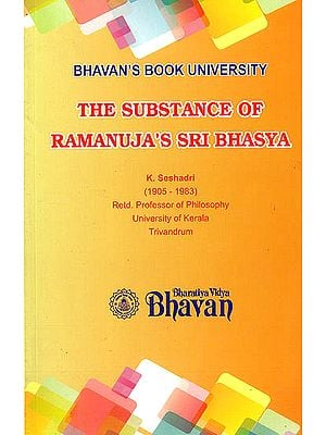 The Substance of Ramanuja's Sri Bhasya