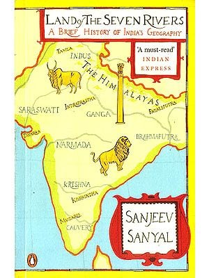 Land of The Seven Rivers (A Brief History of India's Geography)