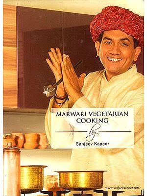 Marwari Vegetarian Cooking by Sanjeev Kapoor