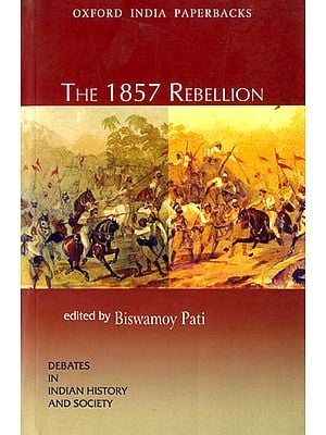 The 1857 Rebellion (Debates in Indian History and Society)