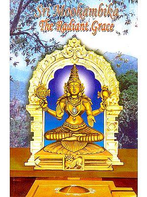 Sri Mookambika The Radiant Grace