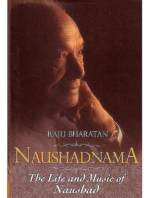 Naushadnama (Tha Life and Music of Naushad)