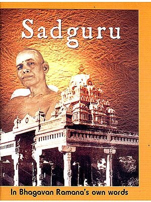 The Sadguru in Bhagavan Ramana's Own Words