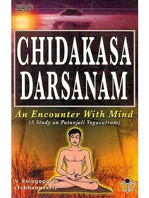 Chidakasa Darsanam: An Encounter With Mind (A Study on Patanjali Yogasutram)