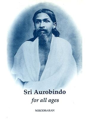 Sri Aurobindo For All Ages