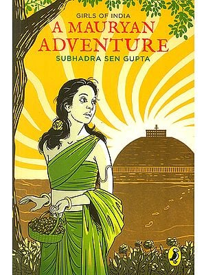 A Mauryan Adventure (Girls of India)