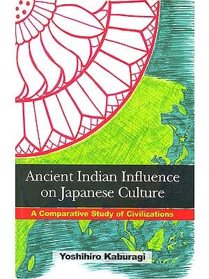 Ancient Indian Influence on Japanese Culture (A Comparative Study of Civilizations)