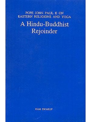 A Hindu-Buddhist Rejoinder (Pope John Paul II on Eastern Religions and Yoga)