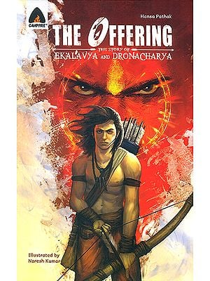 The Offering: The Story of Ekalavya and Dronacharya (Comic)