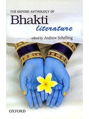 The Oxford Anthology Of Bhakti Literature