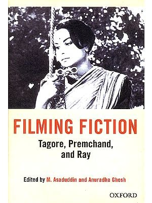 Filming Fiction (Tagore, Premchand, and Ray)