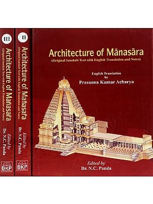 Architecture of Manasara (Original Sanskrit Text with English Translation and Notes)(Set of Three Volumes)