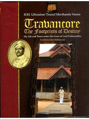 Travancore: The Footprints of Destiny (My Life and Times Under The Grace of Lord Padmanabha)