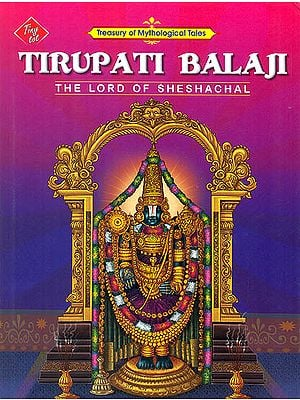 Tirupati Balaji: The Lord of Sheshachal (Treasury of Mythological Tales)