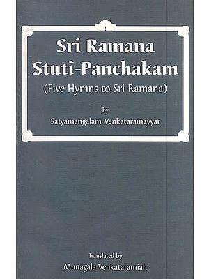 Sri Ramana Stuti-Panchakam (Five Hymns to Sri Ramana)
