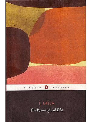 I, Lalla: The Poems of Lal Ded