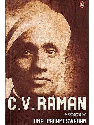 C. V. Raman (A Biography)